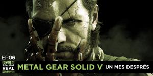 Realitat Real 06: Metal Gear Solid V, un mes després