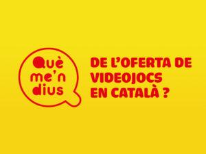 """Participam al debat """"Què me'n dius… de l'oferta de videojocs en català?"""""""