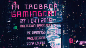 Gran trobada de Gaming.cat dia 27 d'abril