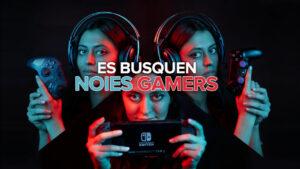 Es busquen noies gamers