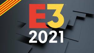Segueix l'E3 2021 en català!